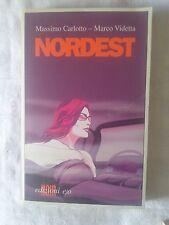 Nordest - Massimo Carlotto e Marco Videtta - Ed. E/O - 2005