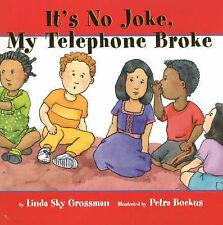 It's No Joke My Telephone Broke (I'm a Great Kid Series) by Linda Sky Grossman