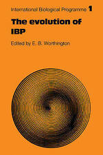 The Evolution of IBP (International Biological Programme Synthesis Series) by W