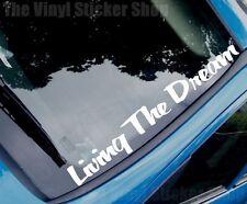 LIVING THE DREAM Novelty Car/Van/Windscreen/Back Window/Bumper Sticker Large