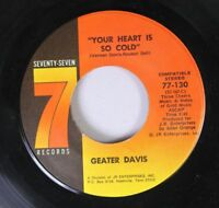 Soul 45 Geater Davis - Your Heart Is Cold / You Made Your Bed Hard On Seventy-Se