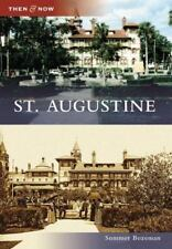 Then and Now Ser.: St. Augustine by Summer Bozeman (2009, Paperback)