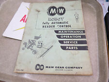M & W Gear Company ROBOT fully Automatic Header Control Maint, Service, Parts