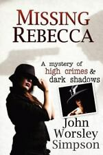 Missing Rebecca : A Mystery of High Crimes and Dark Shadows