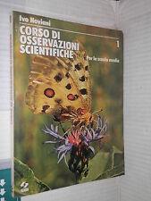 CORSO DI OSSERVAZIONI SCIENTIFICHE 1 Ivo Neviani SEI 1976 libro scuola manuale