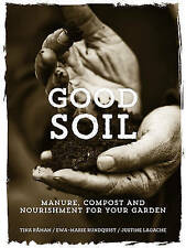 Good Soil: Manure, Compost and Nourishment for your Garden by Råman, Tina | Hard