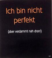 """T-Shirt Rahmenlos Spruch """"Ich bin nicht perfekt..."""" Größe 2XL Baumwolle Kurzarm"""