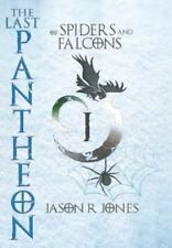 The Last Pantheon: Of Spiders and Falcons, Jones, Jason R., New Book