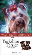 Yorkshire Terrier: Your Happy Healthy Pet