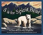 Discover Canada Province by Province: S Is for Spirit Bear : A British...