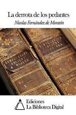 La Derrota de Los Pedantes by Nicolás Fernández De Moratín (2014, Paperback)