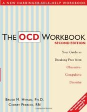 The OCD Workbook: Your Guide to Breaking Free from