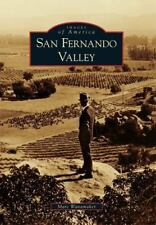 Images of America: San Fernando Valley by Marc Wanamaker (2011, Paperback)