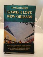 Gawd, I Love New Orleans Frank Schneider Flaps 1997 PB LN 200501