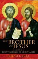The Brother of Jesus and the Lost Teachings of Christianity Jeffrey J. Btz Paper