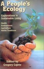 A People's Ecology : Explorations in Sustainable Living (1999, Paperback)