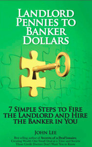 Landlord Pennies to Banker Dollars - The Myth is Exposed