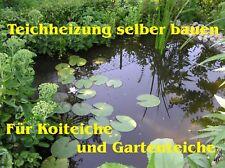 Bauanleitung für Teichheizung Koiteich Heizung Koi