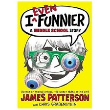 I Funny: I Even Funnier : A Middle School Story 2 by James Patterson and Chris …