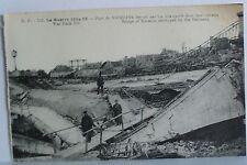 Postcard. La Guerre 1914-18. Carte Postale. Bridge of Soissons destroyed Germans