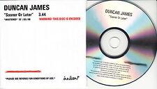DUNCAN JAMES Sooner Or Later UK 1-tk numbered/watermarked promo test CD