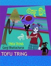 Tofu Tring by Gargi Bhattacharya (2015, Paperback, Large Type)