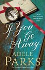 If You Go Away by Parks, Adele 1472205472 The Cheap Fast Free Post