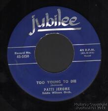 1954 Patti Jerome R&B Teen 45 (Too Young to Die)