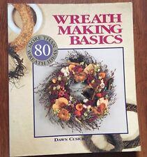 Wreath Making Basics : More Than Eighty Wreath Ideas by Dawn Cusack s#6521