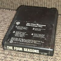 THE FOUR SEASONS Who Loves You album 8 Track tape 1975 Tested LATE NITE BARGAIN