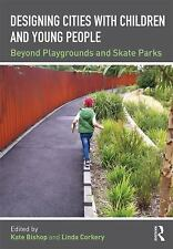 Beyond Playgrounds and Skate Parks : Designing for Kids in the City (2017,...