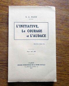 Développement personnel L'INIATIVE LE COURAGE ET L'AUDACE 1913