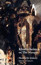 Klosterheim; Or, the Masque (Paperback or Softback)