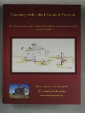 COUNTRY SCHOOLS: PAST AND PRESENT by Betsey DeLoache 2015 South Dakota History
