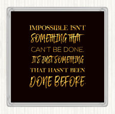Black Gold Impossible Quote Drinks Mat Coaster