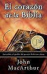 El Corazón de la Biblia by John MacArthur (2010, Paperback)