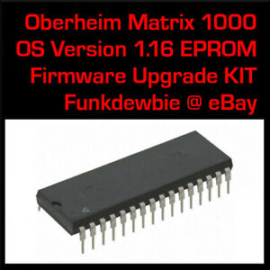 Oberheim Matrix 1000 OS 1.16 EPROM Firmware Upgrade KIT / New ROM Update Chips