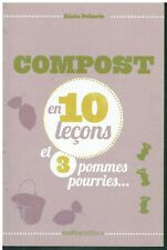 Compost en 10 lecons et 3 pommes pourries - Compostage - Alain Delavie