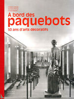 A bord des Paquebots, 50 ans d'Arts Décoratifs