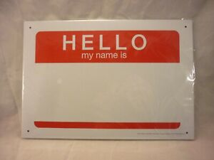 """METAL SIGN TIN ( HELLO MY NAME IS ------) NEW 11-1/2"""" X 8"""""""