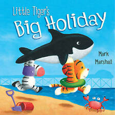 Little Tiger's Big Holiday, Mark Marshall, New Book