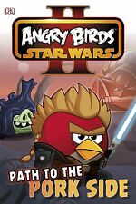 Angry Birds Star Wars Reader Path to the Pork Side by DK