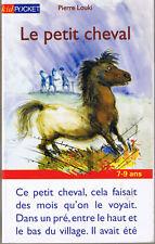 Le Petit Cheval * Pierre LOUKI * kid Pocket  * aventure 7 / 9 ans