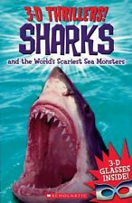 3-D Thrillers: Sharks and the Worlds Scariest Sea Monsters by Scholastic, Chris