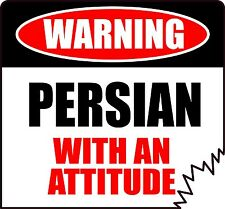 "WARNING PERSIAN WITH AN ATTITUDE 4"" CAT FELINE TATTERED EDGE STICKER"
