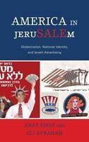 America in JeruSALEm: Globalization, National Identity, and Israeli Advertisi...