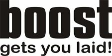 Funny Turbo Diesel Vinyl Decal Sticker BOOST LAID High Quality 5x7 ANY COLOR!
