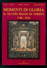 GUALERZI RAMPONE MOMENTI DI GLORIA IL TEATRO REGIO TORINO 1740 1936 PIAZZA 1990