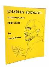 David Barker - Charles Bukowski: A Bibliographic Price Guide - SIGNED LIMITED ED