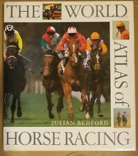 The World Atlas of Horse Racing by Julian Bedford (1990, Hardcover)